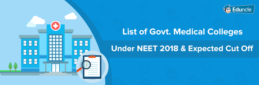 List of Government Medical Colleges & Expected Cut Off