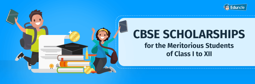 CBSE Scholarships 2018: Eligibility, Application Process, Cash Rewarded