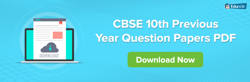 Download CBSE 10th Previous Year Question Papers PDF – All Subjects