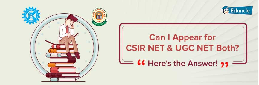Can-I-Appear-for-CSIR-NET-&-UGC-NET-Both?