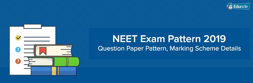 NEET Exam Paper Pattern 2019
