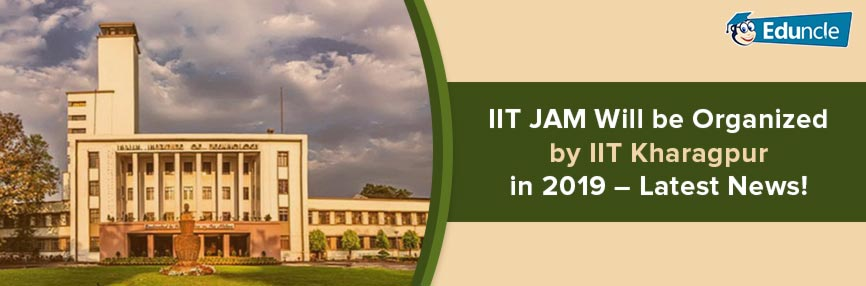IIT JAM Will be Organized by IIT kharagpur banner