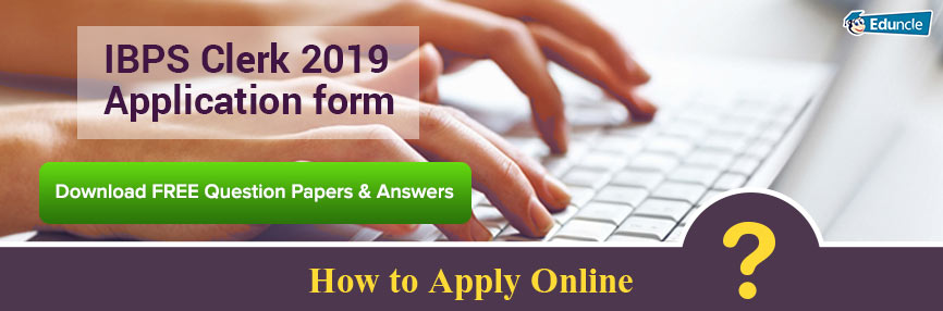 IBPS Clerk 2019 Application Form