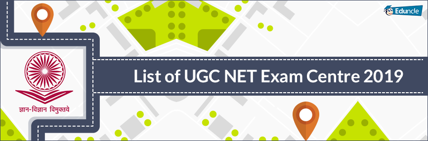 List-of-UGC-NET-Exam-Centre-2019