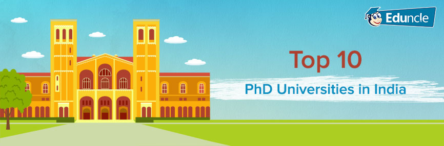 Top 10 PhD Universities in India