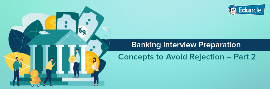 Banking-Interview-Preparation-Concepts-to-Avoid-Rejection-–-Part-2-
