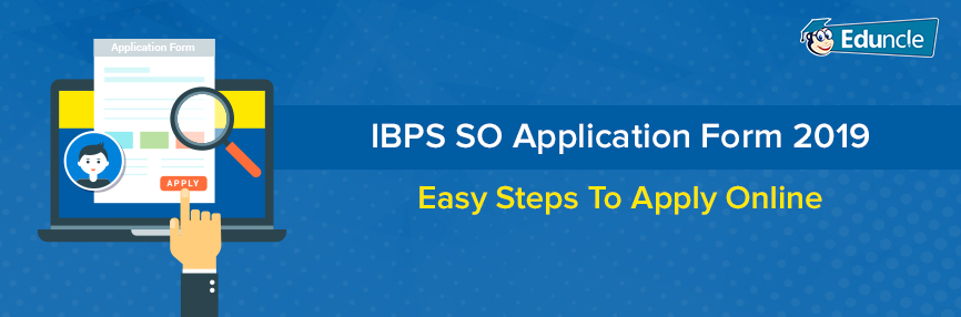 IBPS-SO-Application-Form-2019