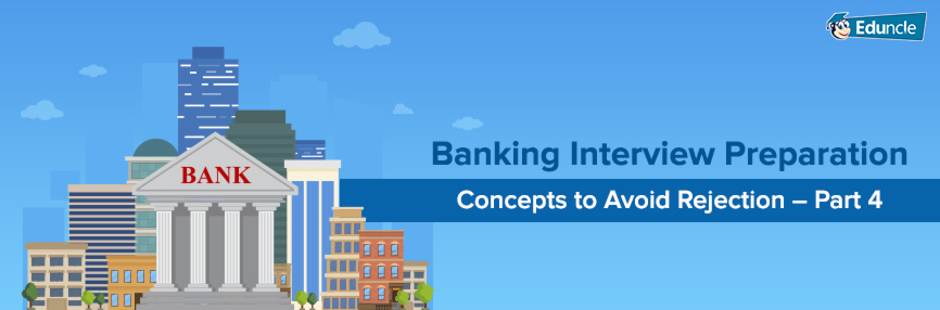 Banking-Interview-Preparation-Concepts-to-Avoid-Rejection-–-Part-4