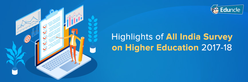 Highlights of All India Survey on Higher Education 2017-18