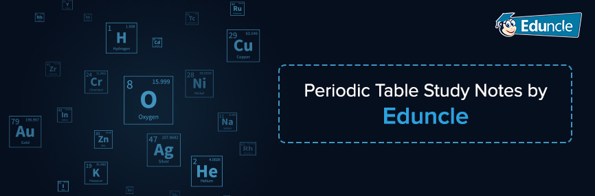 Periodic-Table-Study-Notes-by-Eduncle