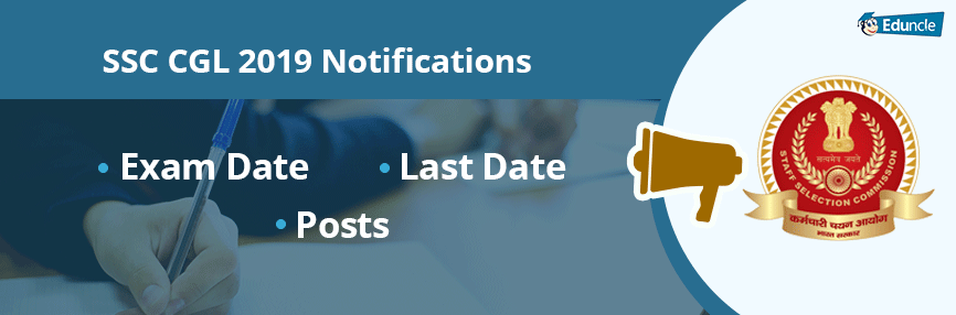 SSC CGL 2019 Notifications | Exam Date, Calendar & Posts