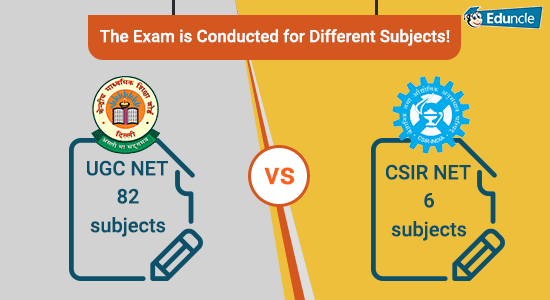[UGC-NET-vs-CSIR-NET]-The-Exam-is-Conducted-for-Different-Subjects