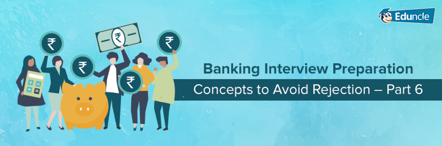 Banking-Interview-Preparation-Concepts-to-Avoid-Rejection-Part-6