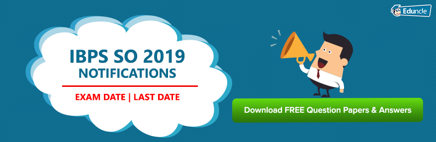 IBPS SO 2019 Notifications