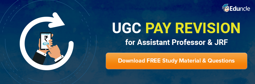 UGC Pay Revision for Assistant Professor & JRF
