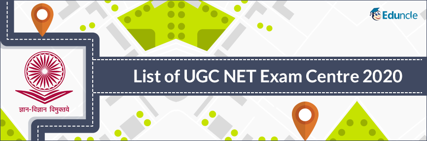 List of UGC NET Exam Centre 2020