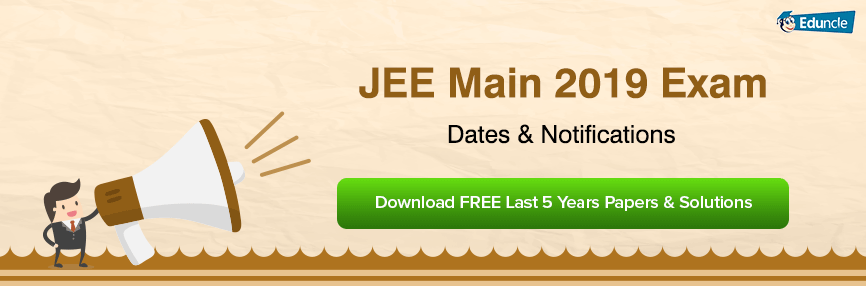 JEE Main 2019 Notifications