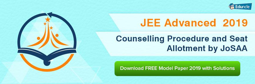 JEE Advanced 2019 Counselling Procedure