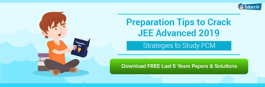 Preparation Tips to Crack JEE Advanced 2019