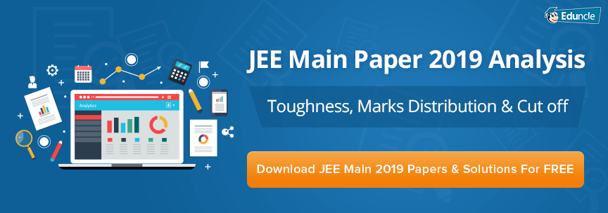 JEE Main Paper 2019 Analysis