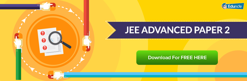 JEE Advanced Paper 2: Download Question Papers and Answer Key