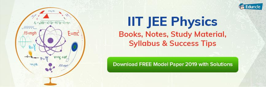 IIT JEE Physics Books, Notes, Study Material, Syllabus & Success Tips