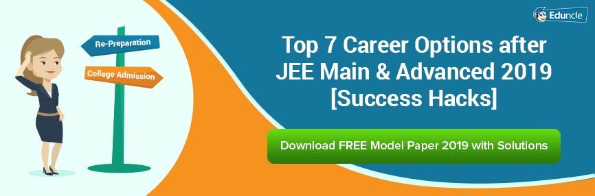 Top 7 Career Options After Jee Main Advanced 2019 Success Hacks
