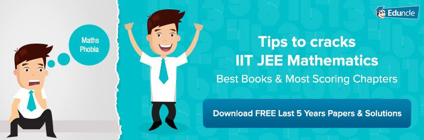 Tips to crack IIT JEE Mathematics