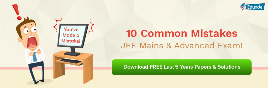 10 Common Mistakes in JEE Mains & Advanced Exam