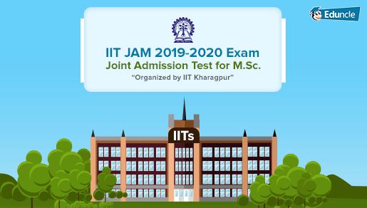 IIT JAM 2020 Exam Dates, Syllabus, Application Form, Result
