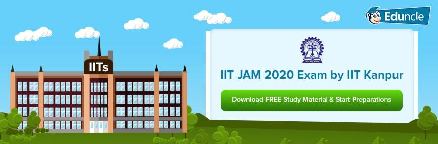 IIT JAM 2020 Exam Dates, Syllabus, Application Form, Result