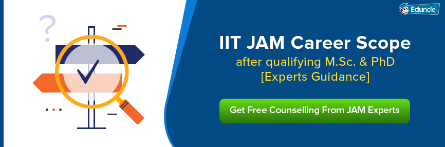 IIT JAM Career Scope after qualifying M Sc  & PhD [Experts