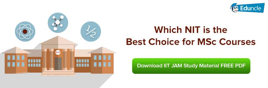 Which NIT is the Best Choice for MSc Courses