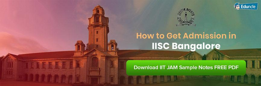 How to Get Admission in IISc Bangalore