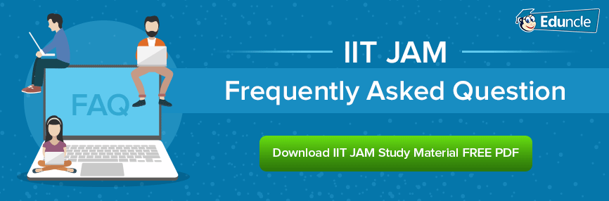 List of Frequently Asked Questions About IIT JAM