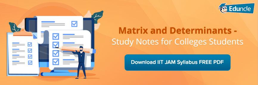 Matrix and Determinant - Eduncle Study Notes