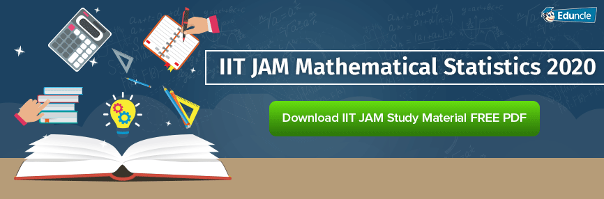 IIT JAM Mathematical Statistics 2020 - Get the Complete Details Here