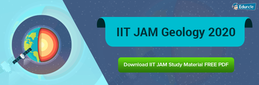 IIT JAM Geology 2020 - A Complete Guide to Get Higher Score