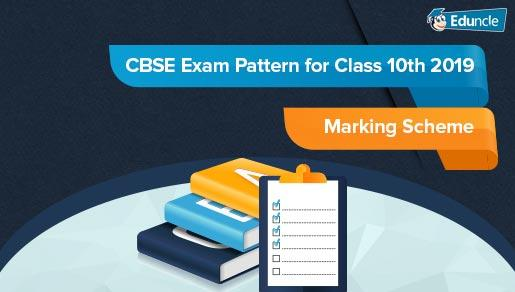 CBSE Class 10th Exam Pattern and Marking Scheme 2019 for All