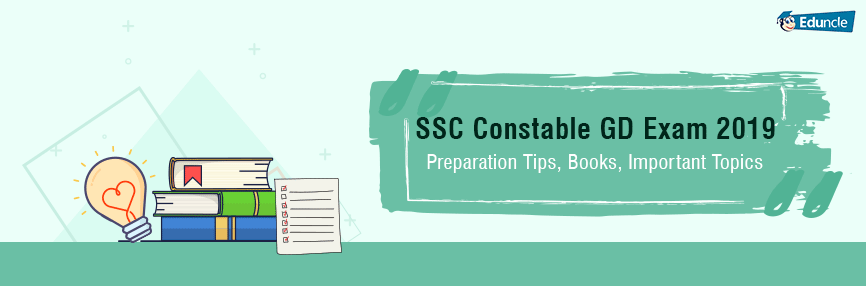 SSC Constable GD Exam 2019 Preparation Tips, Books