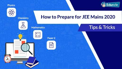 How to Prepare for JEE Mains 2020 - Tips to Crack IIT Without Coaching