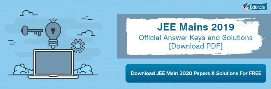 JEE Main 2019 Answer Keys