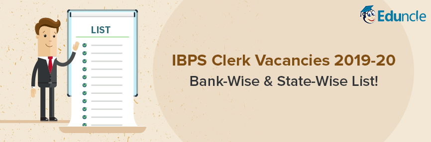 List of IBPS Clerk Vacancy 2019: Bank & State Wise - Get Updates