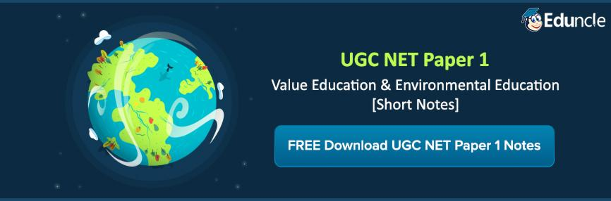 UGC NET Paper 1 - Value Education and Environmental Education