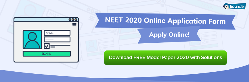 NEET 2020 Application Form Registration - Apply Online (Closed)