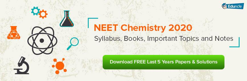NEET Chemistry 2020 - Syllabus, Books, Important Topics and