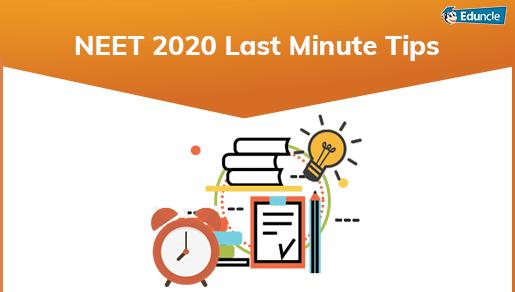 Last Minute Tips for NEET 2020 Exam - Effective Tricks for