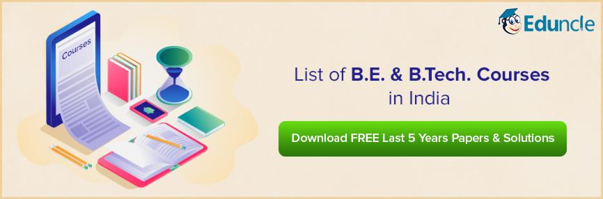 List of B.E. & B.Tech. Courses in India