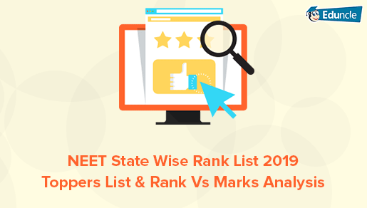 NEET State Wise Rank List 2019, Toppers List & Rank Vs Marks Analysis