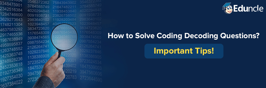 How to Solve Coding Decoding Questions?